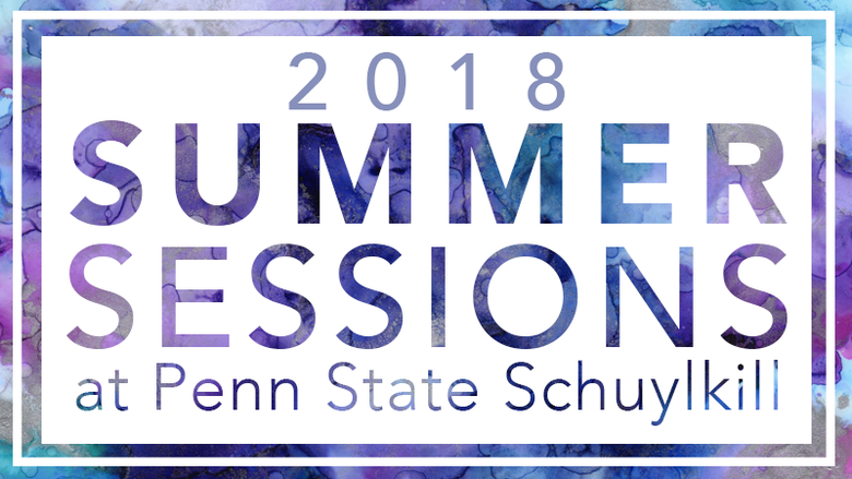 2018 Summer Sessions at Penn State Schuylkill