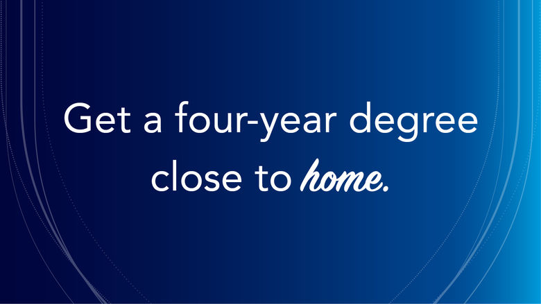 "Blue image with Penn State shield outline and text reading, ""Get a four-year degree close to home."""