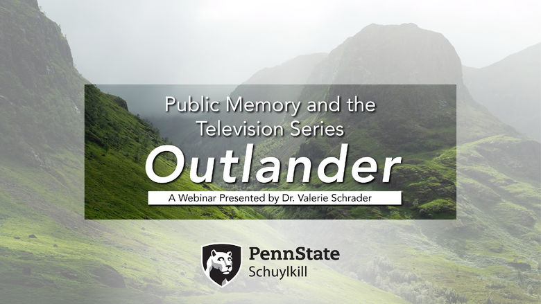 "A photo of the Scottish Highlands partially obscured by a white screen and text reading ""Public Memory and the TV Series 'Outlander,'"" A Webinar Presented by Valerie Schrader"